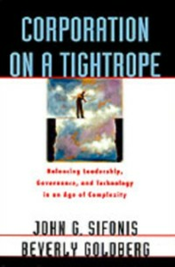 Ebook in inglese Corporation on a Tightrope: Balancing Leadership, Governance, and Technology in an Age of Complexity Goldberg, Beverly , Sifonis, John G.