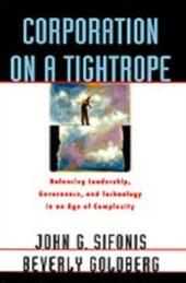 Corporation on a Tightrope: Balancing Leadership, Governance, and Technology in an Age of Complexity