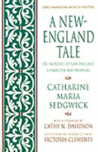 Ebook in inglese New-England Tale; Or, Sketches of New-England Character and Manners Sedgwick, Catharine Maria