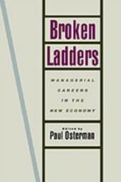 Broken Ladders: Managerial Careers in the New Economy