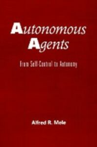 Ebook in inglese Autonomous Agents: From Self-Control to Autonomy Mele, Alfred R.
