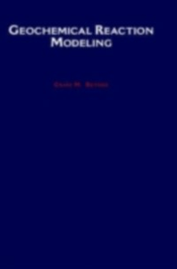 Ebook in inglese Geochemical Reaction Modeling: Concepts and Applications Bethke, Craig M.