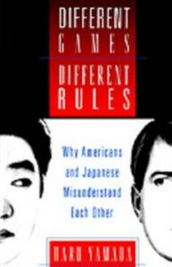 Ebook in inglese Different Games, Different Rules: Why Americans and Japanese Misunderstand Each Other Yamada, Haru