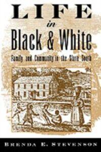 Foto Cover di Life in Black and White: Family and Community in the Slave South, Ebook inglese di Brenda E. Stevenson, edito da Oxford University Press