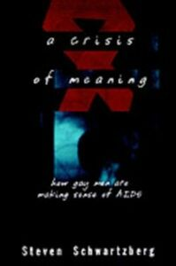Ebook in inglese Crisis of Meaning: How Gay Men Are Making Sense of AIDS Schwartzberg, Steven
