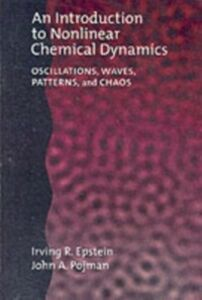 Ebook in inglese Introduction to Nonlinear Chemical Dynamics: Oscillations, Waves, Patterns, and Chaos Epstein, Irving R. , Pojman, John A.