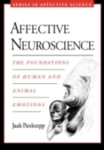 Ebook in inglese Affective Neuroscience: The Foundations of Human and Animal Emotions Panksepp, Jaak