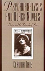 Foto Cover di Psychoanalysis and Black Novels: Desire and the Protocols of Race, Ebook inglese di Claudia Tate, edito da Oxford University Press