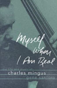 Ebook in inglese Myself When I Am Real: The Life and Music of Charles Mingus Santoro, Gene