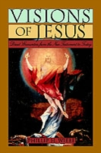 Ebook in inglese Visions of Jesus Direct Encounters from the New Testament to Today H, WIEBE PHILLIP