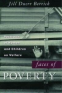 Ebook in inglese Faces of Poverty: Portraits of Women and Children on Welfare Berrick, Jill Duerr