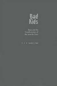 Ebook in inglese Bad Kids: Race and the Transformation of the Juvenile Court Feld, Barry C.