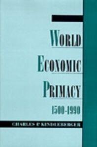 Ebook in inglese World Economic Primacy: 1500-1990 Kindleberger, Charles P.