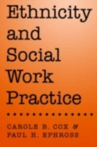 Ebook in inglese Ethnicity and Social Work Practice Cox, Carole B. , Ephross, Paul H.
