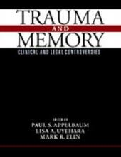 Trauma and Memory: Clinical and Legal Controversies