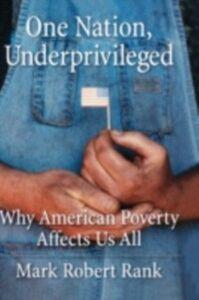 Foto Cover di One Nation, Underprivileged: Why American Poverty Affects Us All, Ebook inglese di Mark Robert Rank, edito da Oxford University Press