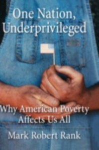 Ebook in inglese One Nation, Underprivileged: Why American Poverty Affects Us All Rank, Mark Robert
