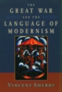 Ebook in inglese Great War and the Language of Modernism Sherry, Vincent