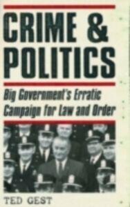 Foto Cover di Crime & Politics: Big Government's Erratic Campaign for Law and Order, Ebook inglese di Ted Gest, edito da Oxford University Press