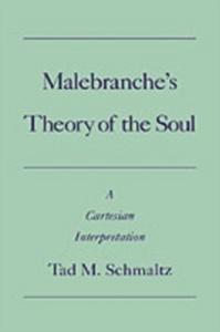Ebook in inglese Malebranche's Theory of the Soul: A Cartesian Interpretation Schmaltz, Tad