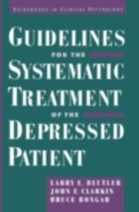 Ebook in inglese Guidelines for the Systematic Treatment of the Depressed Patient Beutler, Larry E. , Bongar, Bruce , Clarkin, John