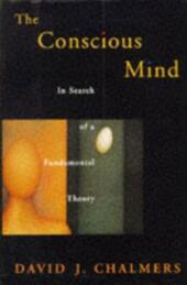 Conscious Mind: In Search of a Fundamental Theory