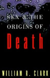 Foto Cover di Sex and the Origins of Death, Ebook inglese di William R. Clark, edito da Oxford University Press