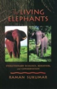 Foto Cover di Living Elephants: Evolutionary Ecology, Behaviour, and Conservation, Ebook inglese di Raman Sukumar, edito da Oxford University Press