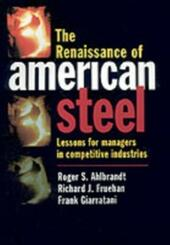 Renaissance of American Steel: Lessons for Managers in Competitive Industries