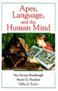 Ebook in inglese Apes, Language, and the Human Mind Savage-Rumbaugh, Sue , Shanker, Stuart G. , Taylor, Talbot J.