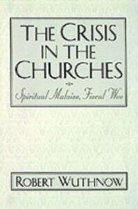 Ebook in inglese Crisis in the Churches: Spiritual Malaise, Fiscal Woe Wuthnow, Robert