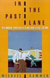Ebook in inglese In the Past Lane: Historical Perspectives on American Culture Kammen, Michael