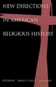 Ebook in inglese New Directions in American Religious History Hart, D. G. , Stout, Harry S.