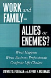 Ebook in inglese Work and Family--Allies or Enemies?: What Happens When Business Professionals Confront Life Choices Friedman, Stewart D. , Greenhaus, Jeffrey H.