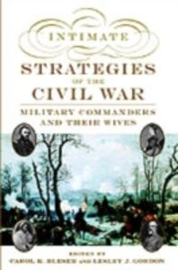 Ebook in inglese Intimate Strategies of the Civil War: Military Commanders and Their Wives -, -