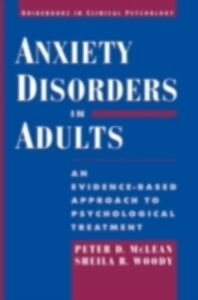 Ebook in inglese Anxiety Disorders in Adults: An Evidence-Based Approach to Psychological Treatment McLean, Peter D. , Woody, Sheila R.