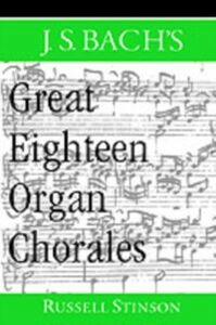 Ebook in inglese J.S. Bach's Great Eighteen Organ Chorales Stinson, Russell