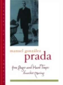 Ebook in inglese Free Pages and Hard Times: Anarchist Musings Prada, Manuel Gonzalez