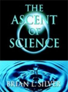 Foto Cover di Ascent of Science, Ebook inglese di Brian L. Silver, edito da Oxford University Press