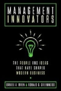 Ebook in inglese Management Innovators: The People and Ideas that Have Shaped Modern Business Greenwood, Ronald G. , Wren, Daniel A.