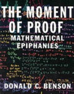 Ebook in inglese Moment of Proof: Mathematical Epiphanies Benson, Donald C.