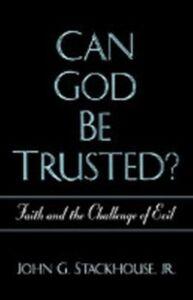 Foto Cover di Can God Be Trusted?: Faith and the Challenge of Evil, Ebook inglese di John G. Stackhouse, edito da Oxford University Press