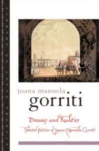 Ebook in inglese Dreams and Realities:Selected Fiction of Juana Manuela Gorriti Gorriti, Juana Manuela