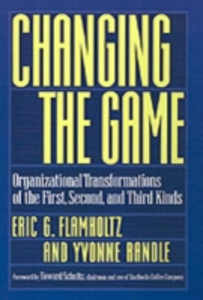 Ebook in inglese Changing the Game: Organizational Transformations of the First, Second, and Third Kinds Flamholtz, Eric G. , Randle, Yvonne