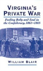 Foto Cover di Virginia's Private War: Feeding Body and Soul in the Confederacy, 1861-1865, Ebook inglese di William Blair, edito da Oxford University Press