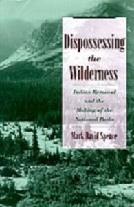 Foto Cover di Dispossessing the Wilderness: Indian Removal and the Making of the National Parks, Ebook inglese di Mark David Spence, edito da Oxford University Press