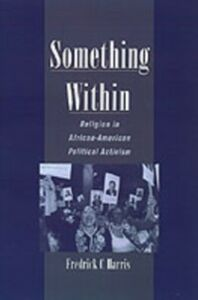 Ebook in inglese Something Within: Religion in African-American Political Activism Harris, Fredrick C.