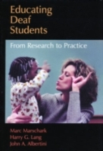 Ebook in inglese Educating Deaf Students: From Research to Practice Albertini, John A. , Lang, Harry G. , Marschark, Marc