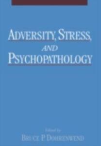 Ebook in inglese Adversity, Stress, and Psychopathology -, -