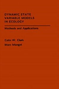 Ebook in inglese Dynamic State Variable Models in Ecology: Methods and Applications Clark, Colin W. , Mangel, Marc